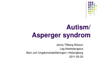 Autism/ Asperger syndrom