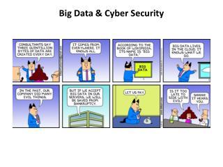 Big Data & Cyber Security