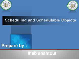 Scheduling and Schedulable Objects