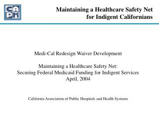 Maintaining a Healthcare Safety Net  for Indigent Californians