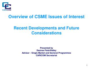 Overview of CSME Issues of Interest Recent Developments and Future Considerations