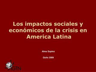 Los impactos sociales y económicos de la crisis en   America Latina