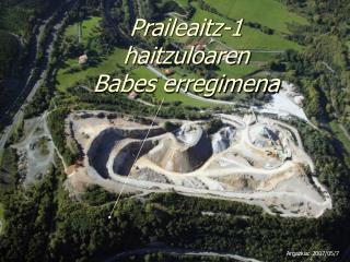 Praileaitz-1 haitzuloaren  Babes erregimena