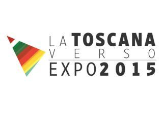 LA TOSCANA A EXPO MILANO 2015 PRESENTAZIONE  PROGETTI E ATTIVITÀ