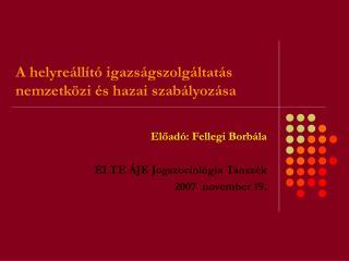 A helyreállító igazságszolgáltatás nemzetközi és hazai szabályozása