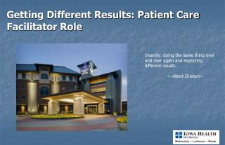 Getting Different Results: Patient Care Facilitator Role
