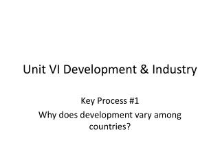 Unit VI Development & Industry