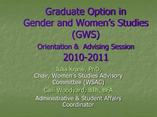 Graduate Option in Gender and Women�s Studies (GWS)  Orientation &  Advising Session 2010-2011
