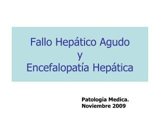 Fallo Hep�tico Agudo y Encefalopat�a Hep�tica