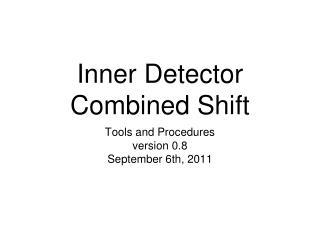 Inner Detector Combined Shift