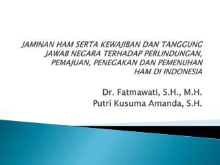 Dr. Fatmawati, S.H., M.H. Putri Kusuma Amanda, S.H.