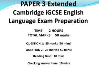PAPER 3 Extended  Cambridge  iGCSE  English Language Exam Preparation