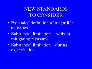 NEW STANDARDS  TO CONSIDER