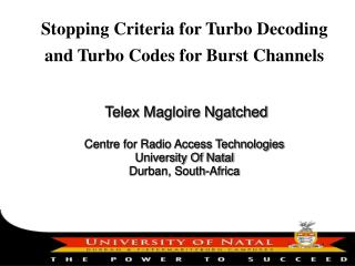 Stopping Criteria for Turbo Decoding and Turbo Codes for Burst Channels