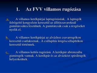 1.Az FVV villamos rugózása