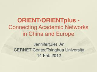 ORIENT/ORIENTplus -  Connecting Academic Networks in China and Europe