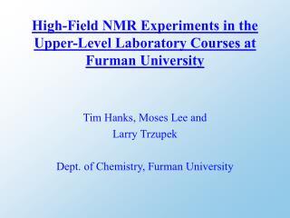 High-Field NMR Experiments in the Upper-Level Laboratory Courses at Furman University