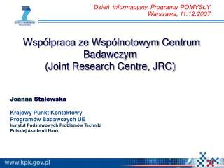 Współpraca ze Wspólnotowym Centrum Badawczym  (Joint Research Centre, JRC)