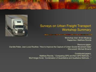 Surveys on Urban Freight Transport Workshop Summary