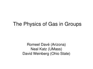 The Physics of Gas in Groups