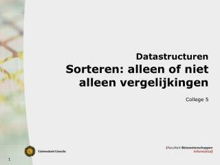 Datastructuren Sorteren: alleen of niet alleen vergelijkingen
