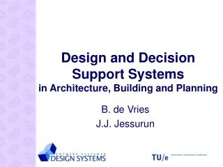 Design and Decision Support Systems in Architecture, Building and Planning