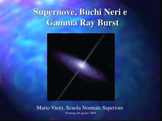 Supernove, Buchi Neri e    Gamma Ray Burst