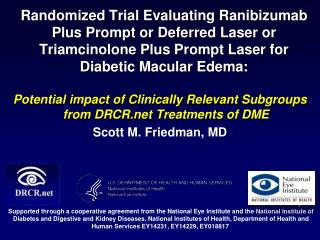 Randomized Trial Evaluating Ranibizumab Plus Prompt or Deferred Laser or Triamcinolone Plus Prompt Laser for Diabetic Ma