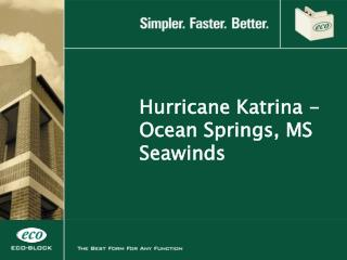 Hurricane Katrina -  Ocean Springs, MS Seawinds