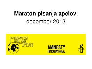 Maraton pisanja apelov , december 201 3