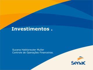 Investimentos .