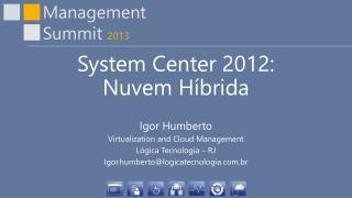 System Center 2012: Nuvem Híbrida
