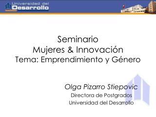 Seminario  Mujeres & Innovación Tema: Emprendimiento y Género