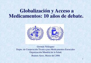 Globalización y Acceso a Medicamentos: 10 años de debate.