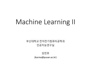 Machine Learning II
