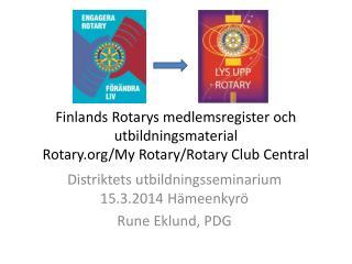 Finlands Rotarys medlemsregister och utbildningsmaterial Rotary/My Rotary/Rotary Club Central