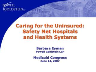 Caring for the Uninsured:  Safety Net Hospitals and Health Systems