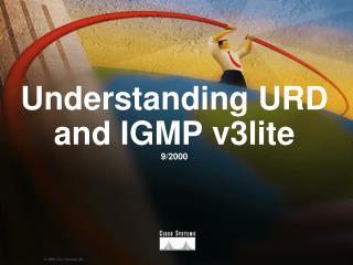 Understanding URD and IGMP v3lite 9/2000