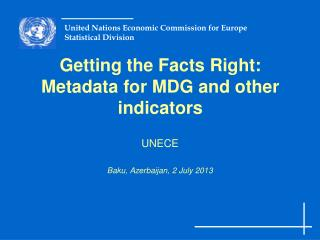 Getting the Facts Right: Metadata for MDG and other indicators