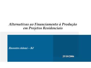 Alternativas ao Financiamento à Produção em Projetos Residenciais