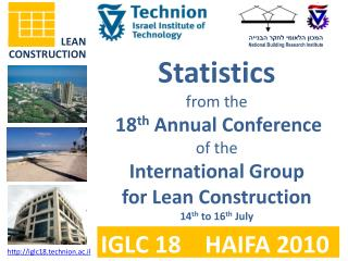 Statistics from the 18 th  Annual Conference  of the   International Group f or Lean Construction