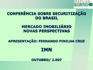 CONFERÊNCIA SOBRE SECURITIZAÇÃO DO BRASIL MERCADO IMOBILIÁRIO  NOVAS PERSPECTIVAS