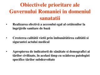 Obiectivele prioritare ale Guvernului Romaniei  in domeniul sanatatii