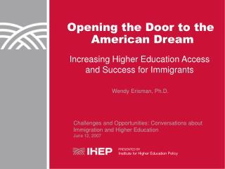 Opening the Door to the  American Dream