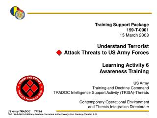 Training Support Package 159-T-0001 15 March 2008 Understand Terrorist