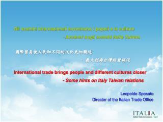 Leopoldo Sposato  Director of the Italian Trade Office