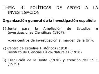 TEMA 3:  POLÍTICAS DE APOYO A LA INVESTIGACIÓN Organización general de la investigación española