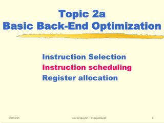Topic 2a  Basic Back-End Optimization