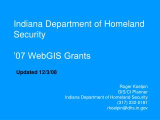 Indiana Department of Homeland Security '07 WebGIS Grants