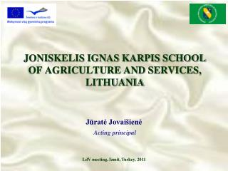JONISKELIS IGNAS KARPIS SCHOOL OF AGRICULTURE AND SERVICES, LITHUANIA